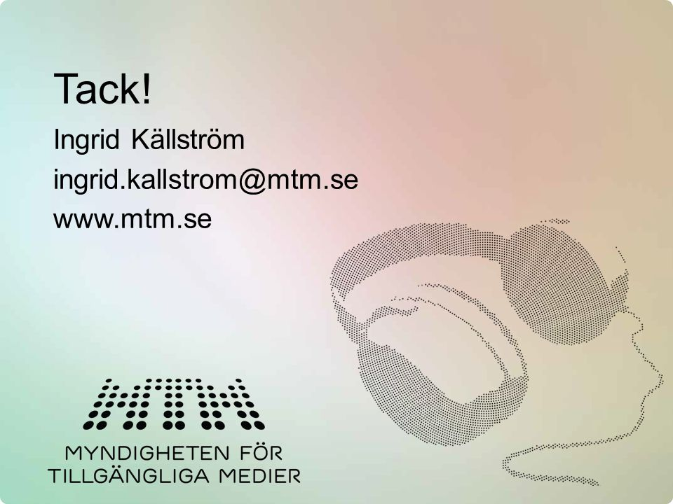 Tack! Ingrid Källström ingrid.kallstrom@mtm.se www.mtm.se
