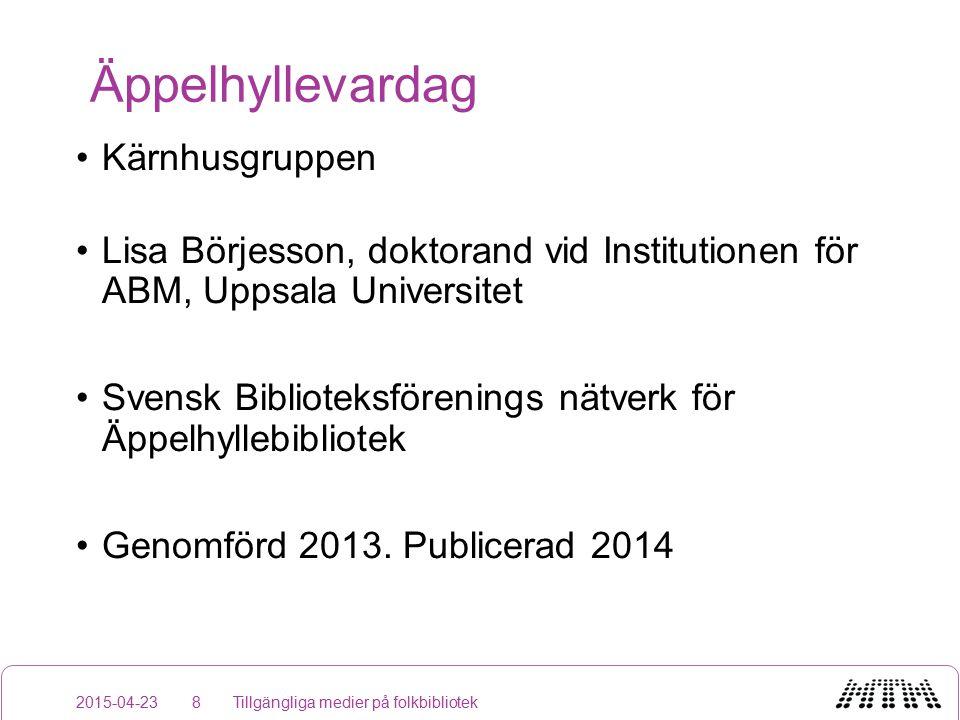Äppelhyllevardag Kärnhusgruppen Lisa Börjesson, doktorand vid Institutionen för ABM, Uppsala Universitet Svensk Biblioteksförenings nätverk för Äppelhyllebibliotek Genomförd 2013.
