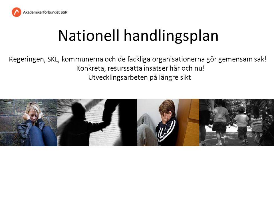 Nationell handlingsplan Regeringen, SKL, kommunerna och de fackliga organisationerna gör gemensam sak.