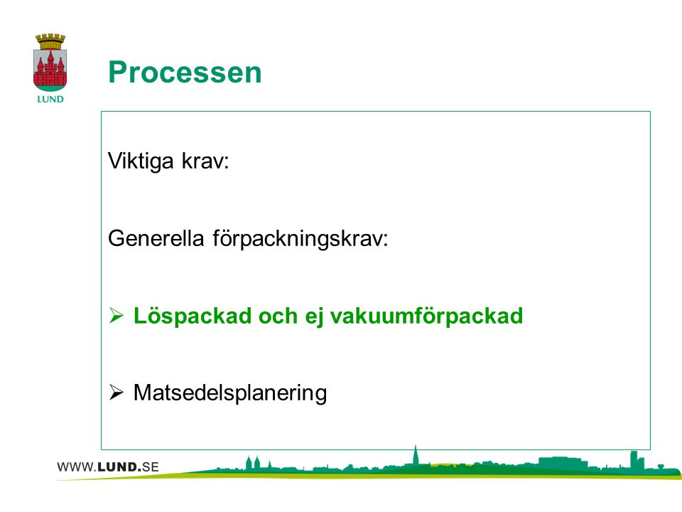Resultatet Avtal med: KC Ranch: Lund Bondens Skafferi: Lund, Eslöv, Svalöv Strömbäck: Höör, Hörby Nordströms: Kävlinge Gott samarbete med referensgruppen