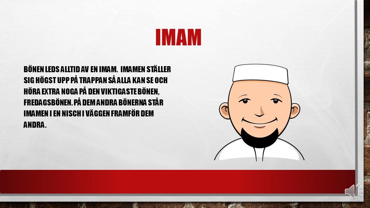 HALVMÅNEN LÄNGST UPP PÅ MINARET SITTER DET ALLTID EN HALVMÅNE. HALVMÅNEN ÄR EN SYMBOL FÖR ISLAM.