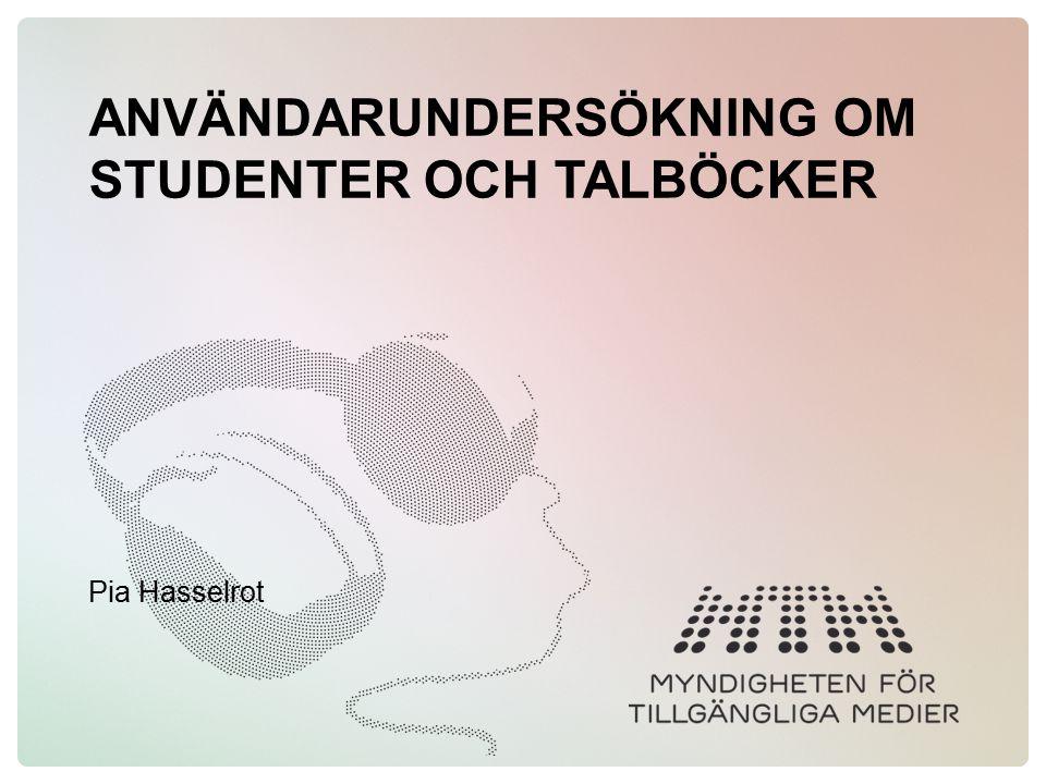 ANVÄNDARUNDERSÖKNING OM STUDENTER OCH TALBÖCKER Pia Hasselrot