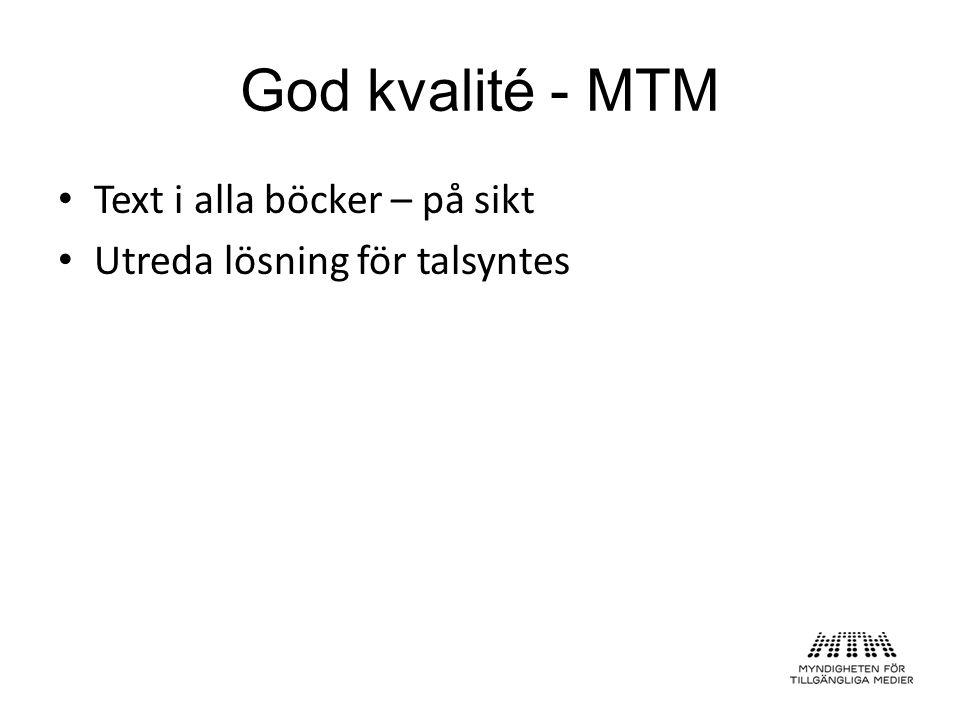 God kvalité - MTM Text i alla böcker – på sikt Utreda lösning för talsyntes