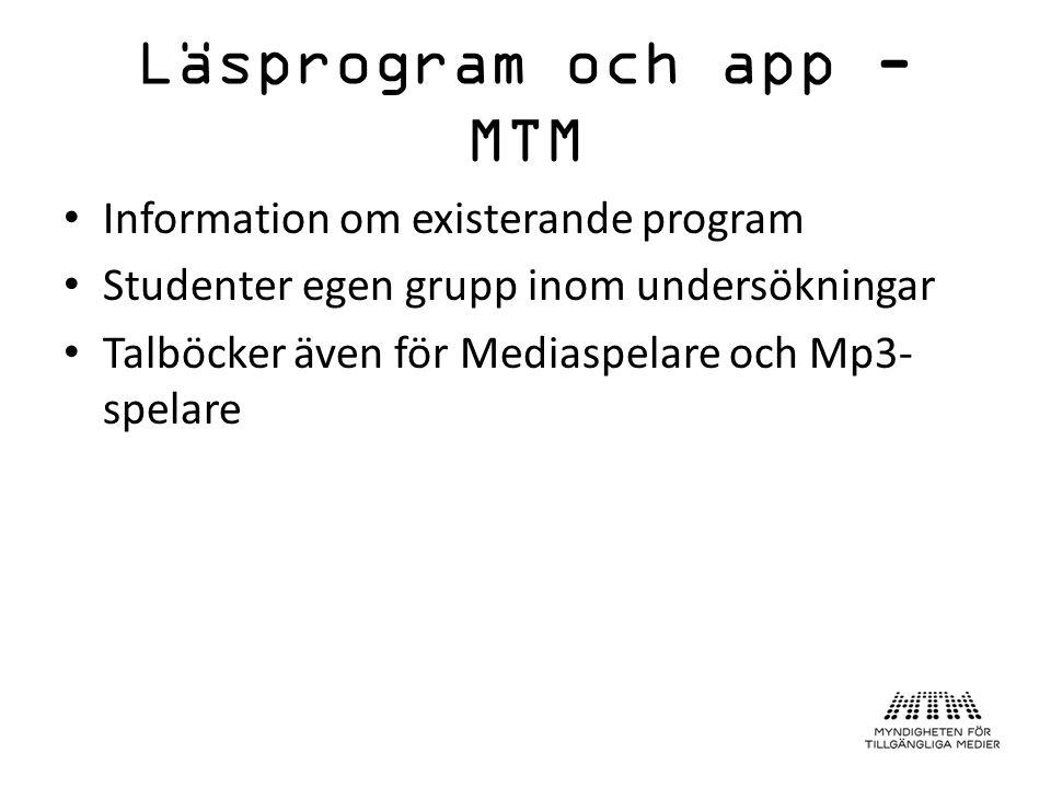 Läsprogram och app - MTM Information om existerande program Studenter egen grupp inom undersökningar Talböcker även för Mediaspelare och Mp3- spelare