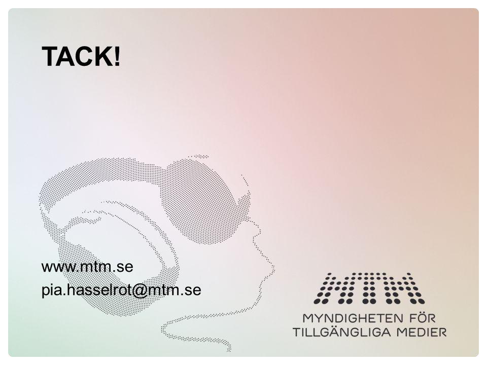 TACK! www.mtm.se pia.hasselrot@mtm.se