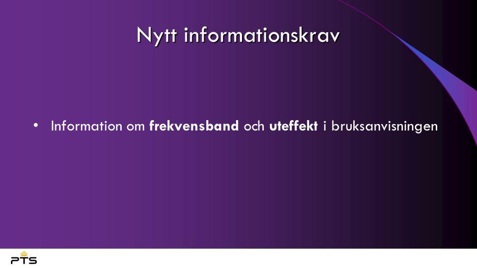 Nytt informationskrav Information om frekvensband och uteffekt i bruksanvisningen