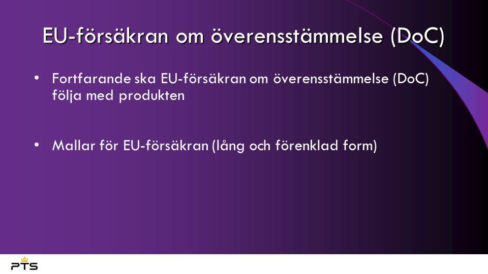 EU-försäkran om överensstämmelse (DoC) Fortfarande ska EU-försäkran om överensstämmelse (DoC) följa med produkten Mallar för EU-försäkran (lång och fö