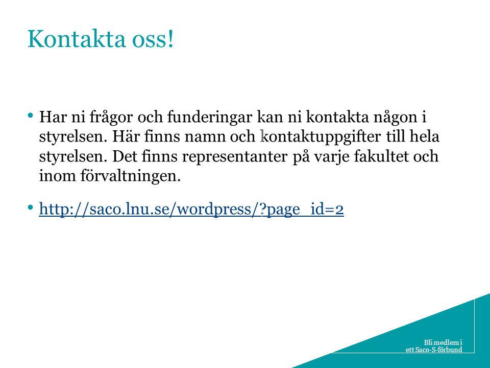 10 Bli medlem i ett Saco-S-förbund Kontakta oss.