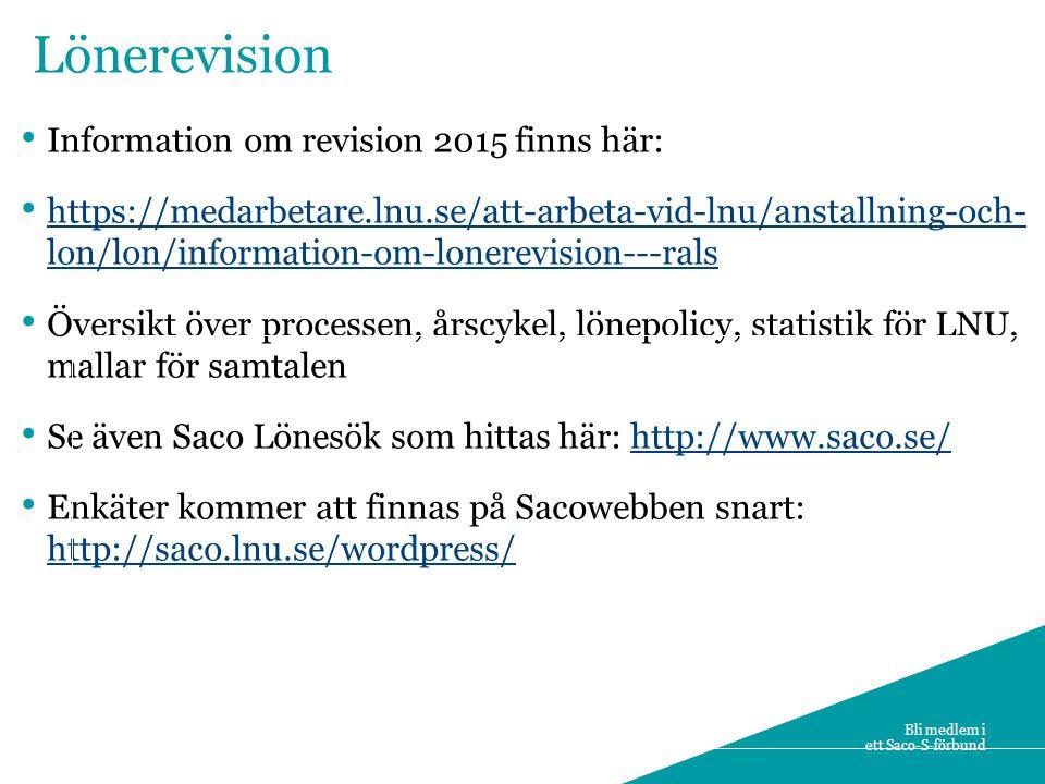3 Information om revision 2015 finns här: https://medarbetare.lnu.se/att-arbeta-vid-lnu/anstallning-och- lon/lon/information-om-lonerevision---rals ht