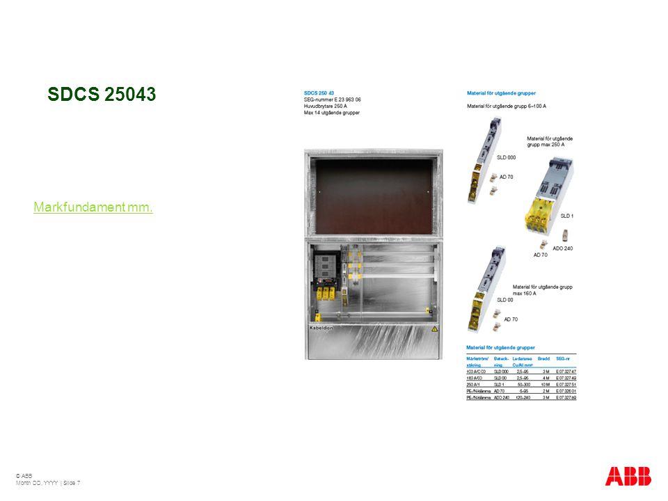SDCS 25043 Markfundament mm. © ABB Month DD, YYYY | Slide 7