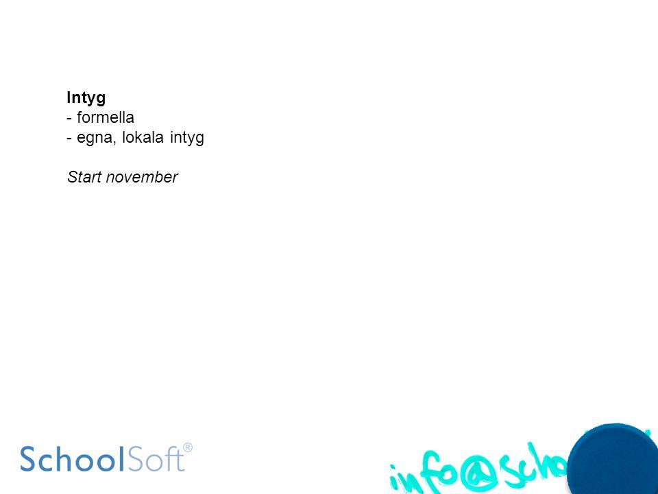 Intyg - formella - egna, lokala intyg Start november