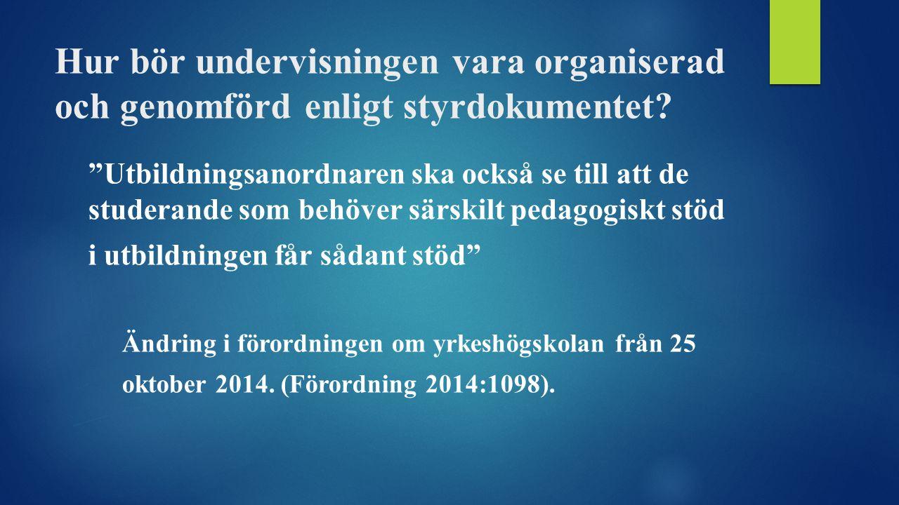 Hur bör undervisningen vara organiserad och genomförd enligt styrdokumentet.
