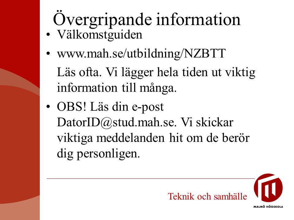 Välkomstguiden www.mah.se/utbildning/NZBTT Läs ofta. Vi lägger hela tiden ut viktig information till många. OBS! Läs din e-post DatorID@stud.mah.se. V