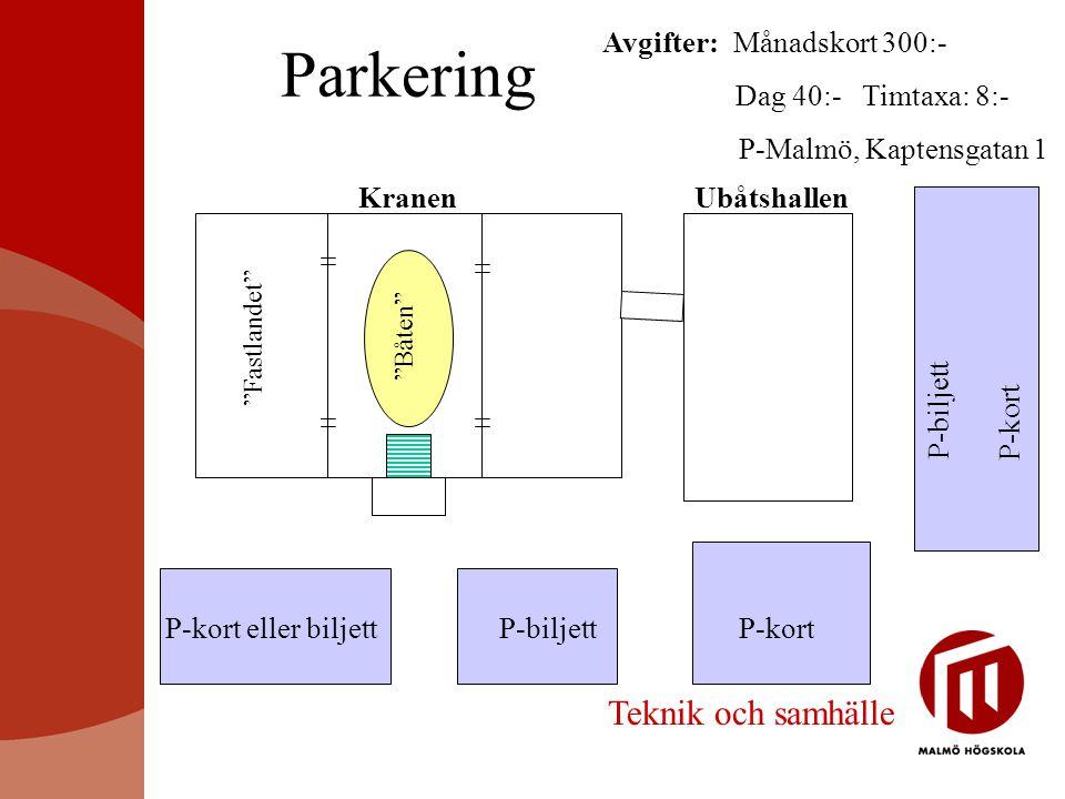 """Parkering P-kort eller biljettP-biljett Avgifter: Månadskort 300:- Dag 40:- Timtaxa: 8:- P-Malmö, Kaptensgatan 1 P-biljett P-kort Kranen """"Fastlandet"""""""