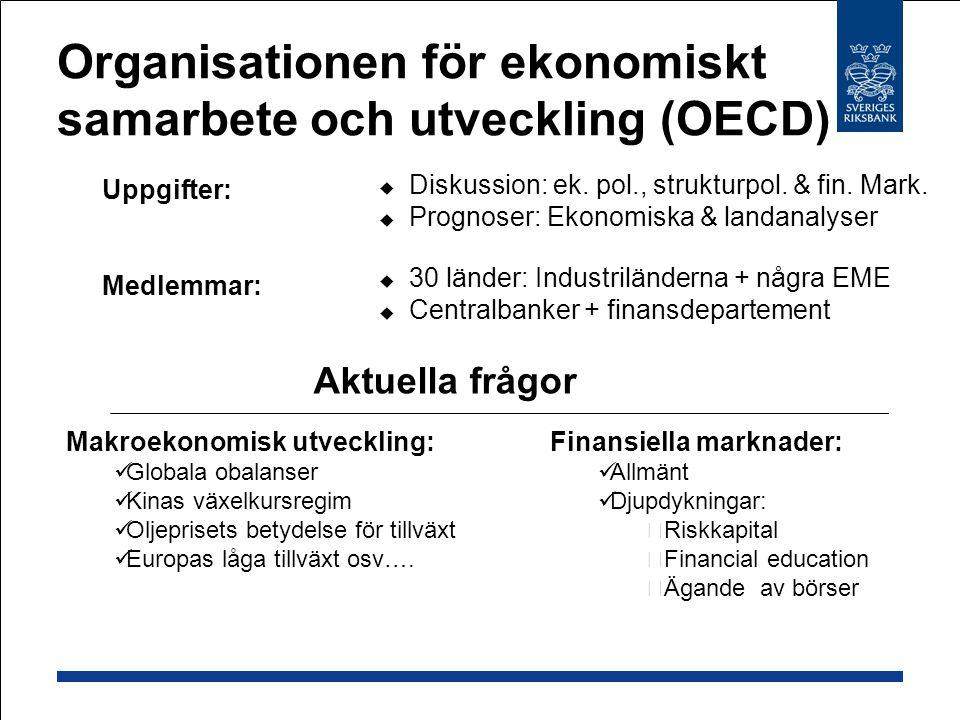 Organisationen för ekonomiskt samarbete och utveckling (OECD)  Uppgifter:  Medlemmar:  Diskussion: ek.