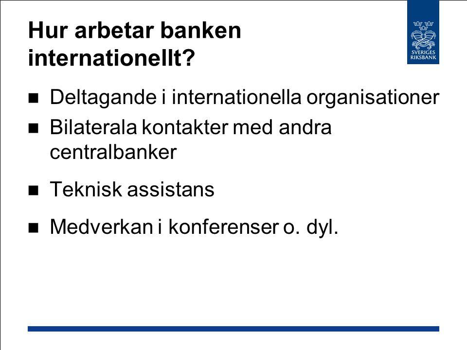 Hur arbetar banken internationellt.