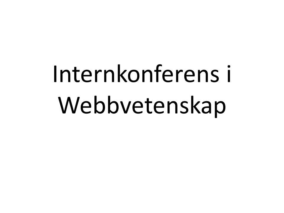 Som första talare på den första webbvetenskapliga konferensen i Göteborg, låt mig då få presentera...