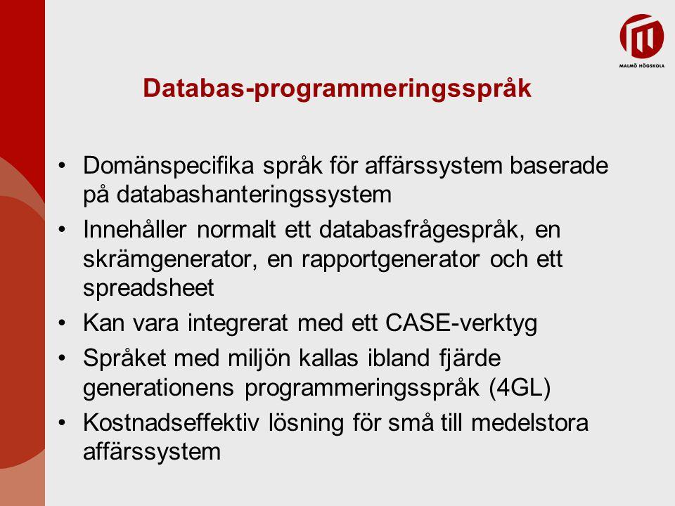 Databas-programmeringsspråk Domänspecifika språk för affärssystem baserade på databashanteringssystem Innehåller normalt ett databasfrågespråk, en skrämgenerator, en rapportgenerator och ett spreadsheet Kan vara integrerat med ett CASE-verktyg Språket med miljön kallas ibland fjärde generationens programmeringsspråk (4GL) Kostnadseffektiv lösning för små till medelstora affärssystem