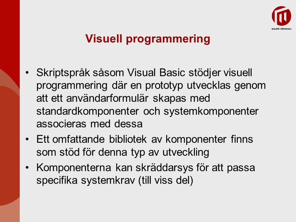 Visuell programmering Skriptspråk såsom Visual Basic stödjer visuell programmering där en prototyp utvecklas genom att ett användarformulär skapas med standardkomponenter och systemkomponenter associeras med dessa Ett omfattande bibliotek av komponenter finns som stöd för denna typ av utveckling Komponenterna kan skräddarsys för att passa specifika systemkrav (till viss del)