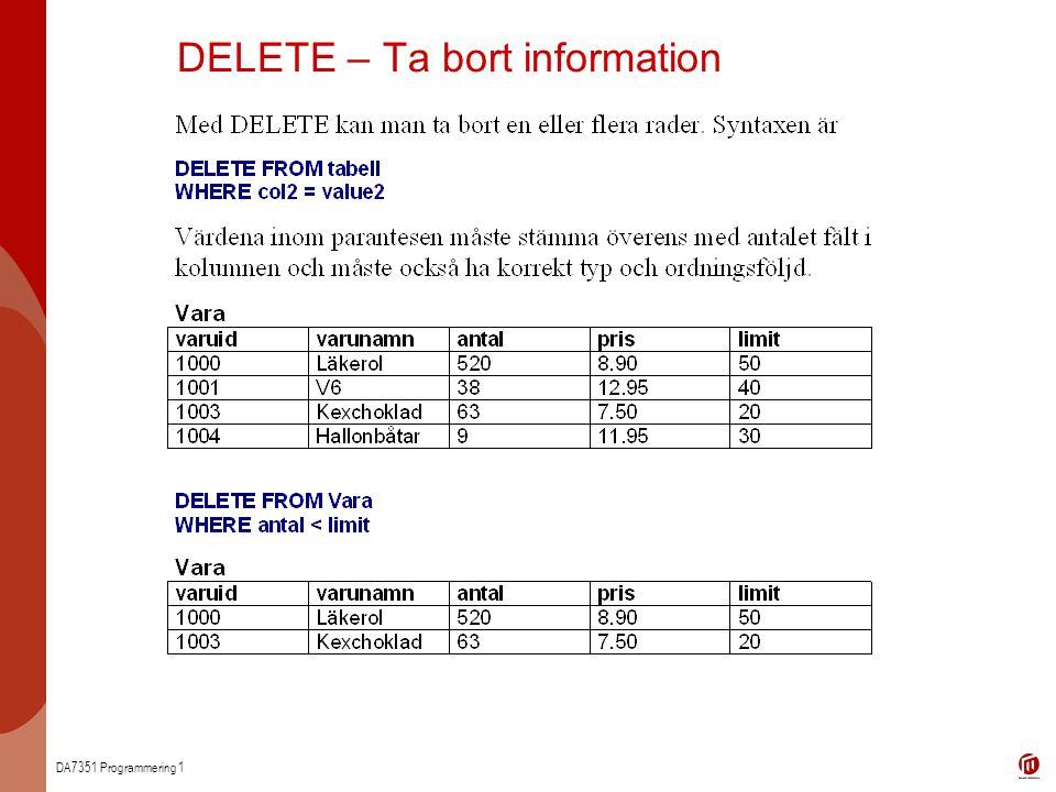 DA7351 Programmering 1 DELETE – Ta bort information