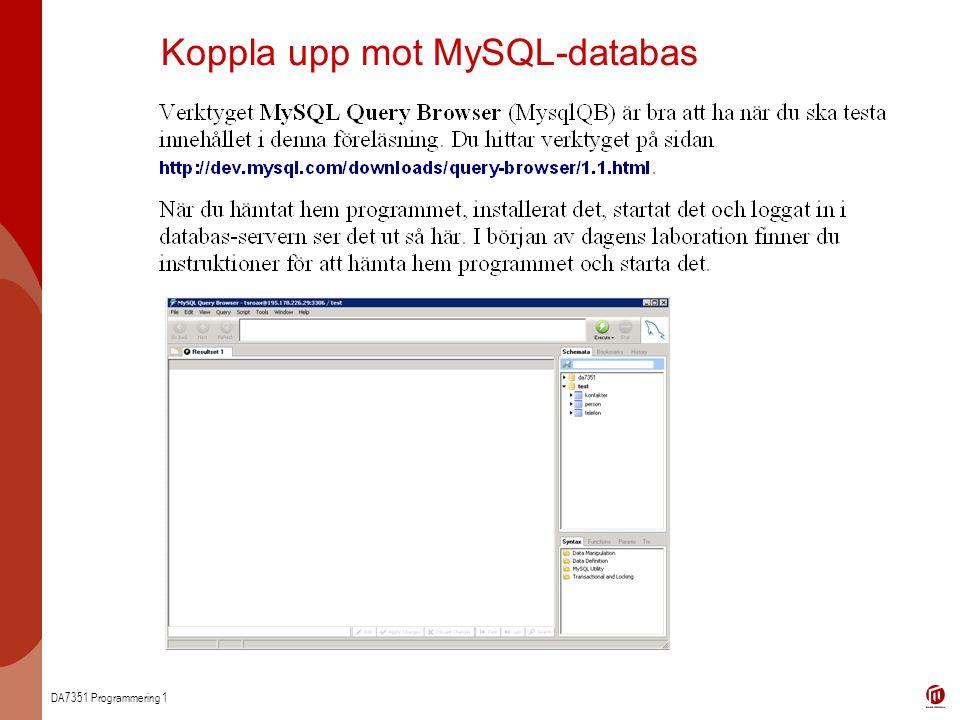 DA7351 Programmering 1 Koppla upp mot MySQL-databas