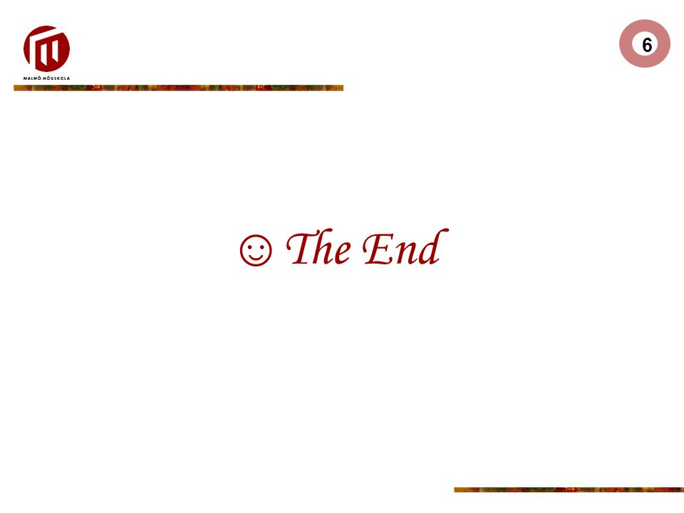 6 ☺The End