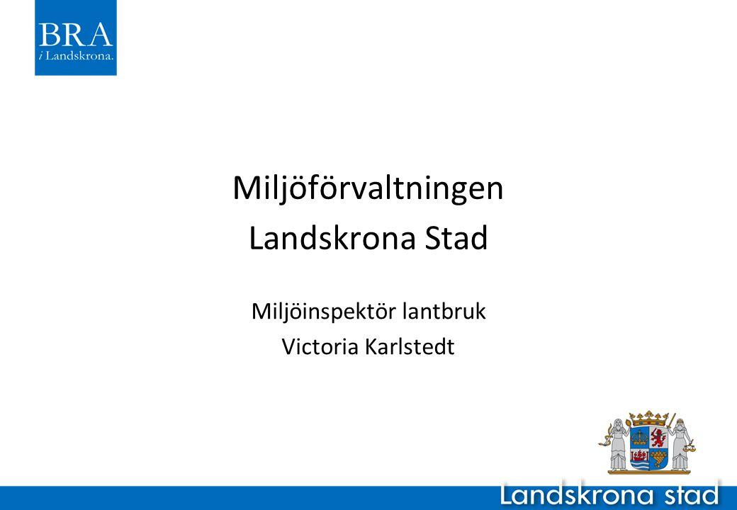 Miljöförvaltningen Landskrona Stad Miljöinspektör lantbruk Victoria Karlstedt