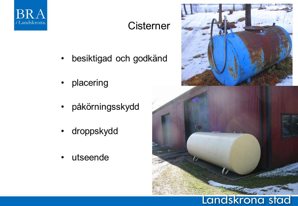 Cisterner besiktigad och godkänd placering påkörningsskydd droppskydd utseende
