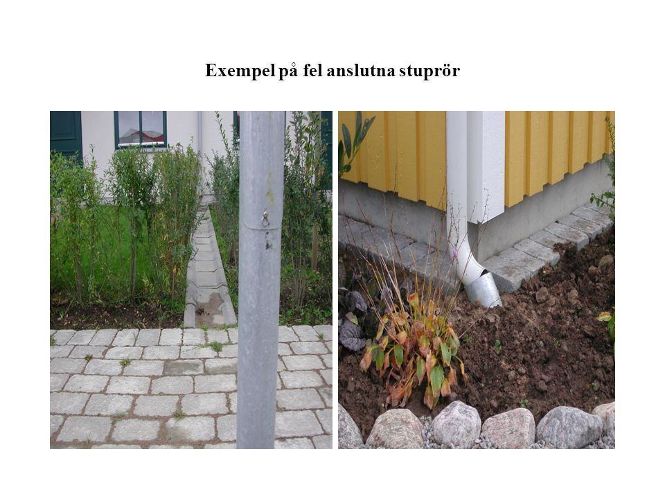 Exempel på fel anslutna stuprör