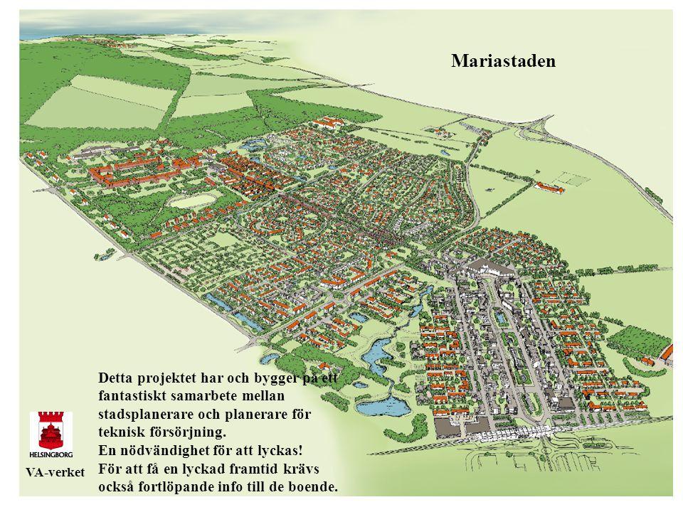 Mariastaden VA-verket Detta projektet har och bygger på ett fantastiskt samarbete mellan stadsplanerare och planerare för teknisk försörjning. En nödv