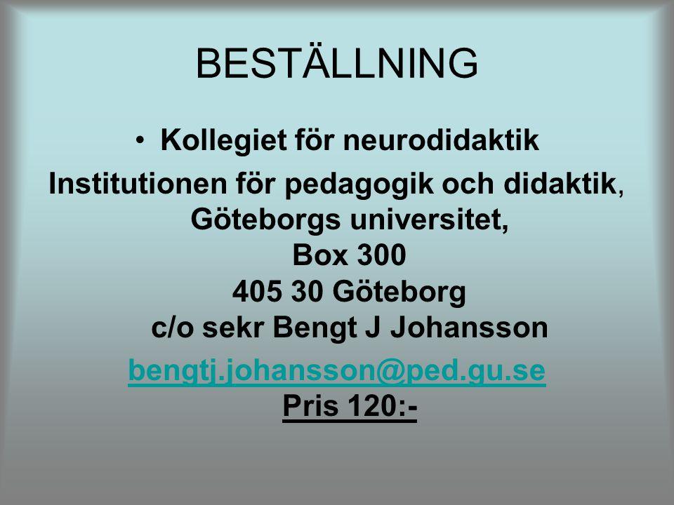 BESTÄLLNING Kollegiet för neurodidaktik Institutionen för pedagogik och didaktik, Göteborgs universitet, Box 300 405 30 Göteborg c/o sekr Bengt J Joha