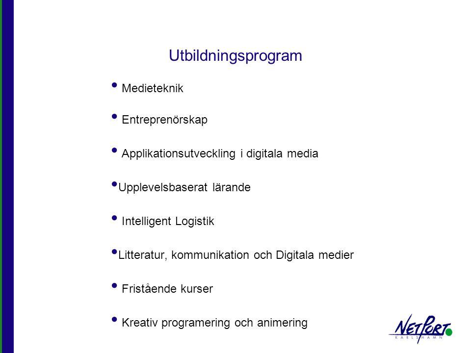 Utbildningsprogram Medieteknik Entreprenörskap Applikationsutveckling i digitala media Upplevelsbaserat lärande Intelligent Logistik Litteratur, kommu