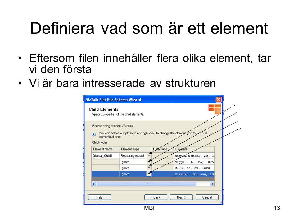 MBl13 Definiera vad som är ett element Eftersom filen innehåller flera olika element, tar vi den första Vi är bara intresserade av strukturen