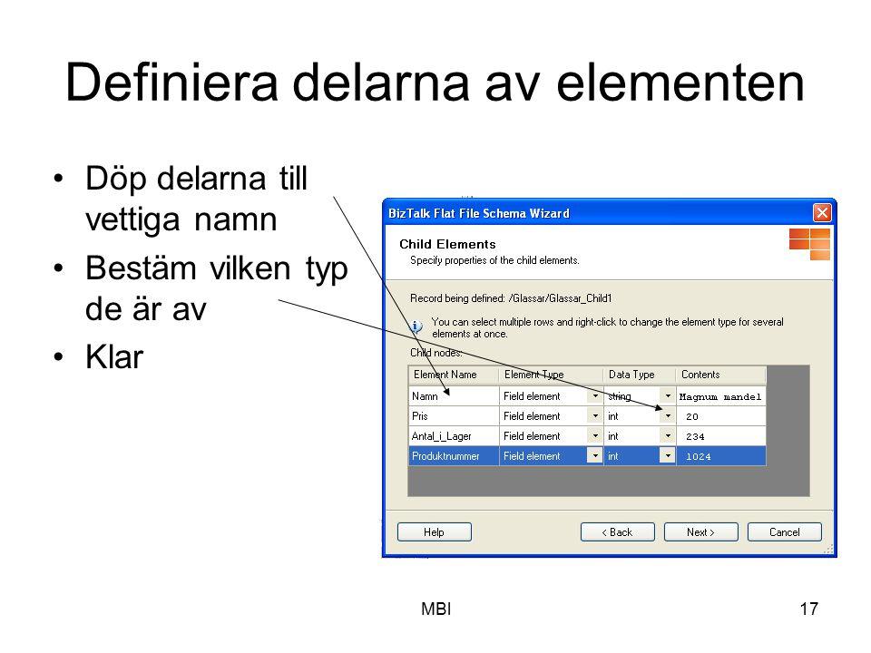 MBl17 Definiera delarna av elementen Döp delarna till vettiga namn Bestäm vilken typ de är av Klar