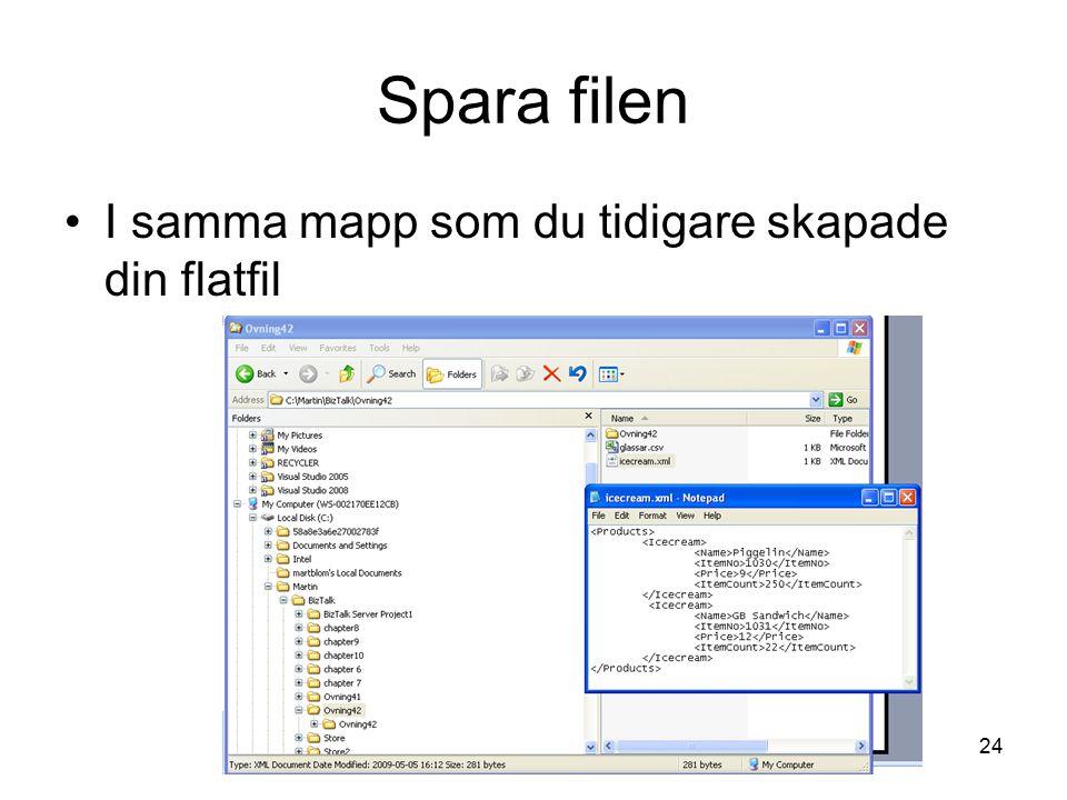 MBl24 Spara filen I samma mapp som du tidigare skapade din flatfil