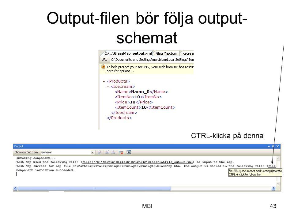MBl43 Output-filen bör följa output- schemat CTRL-klicka på denna