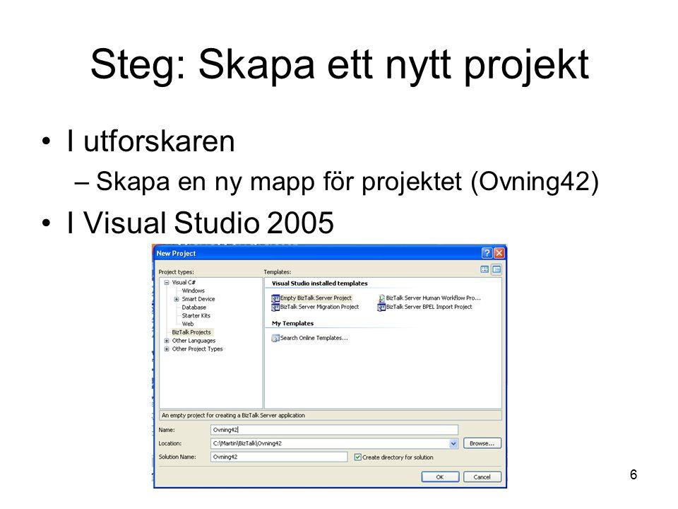 MBl6 Steg: Skapa ett nytt projekt I utforskaren –Skapa en ny mapp för projektet (Ovning42) I Visual Studio 2005