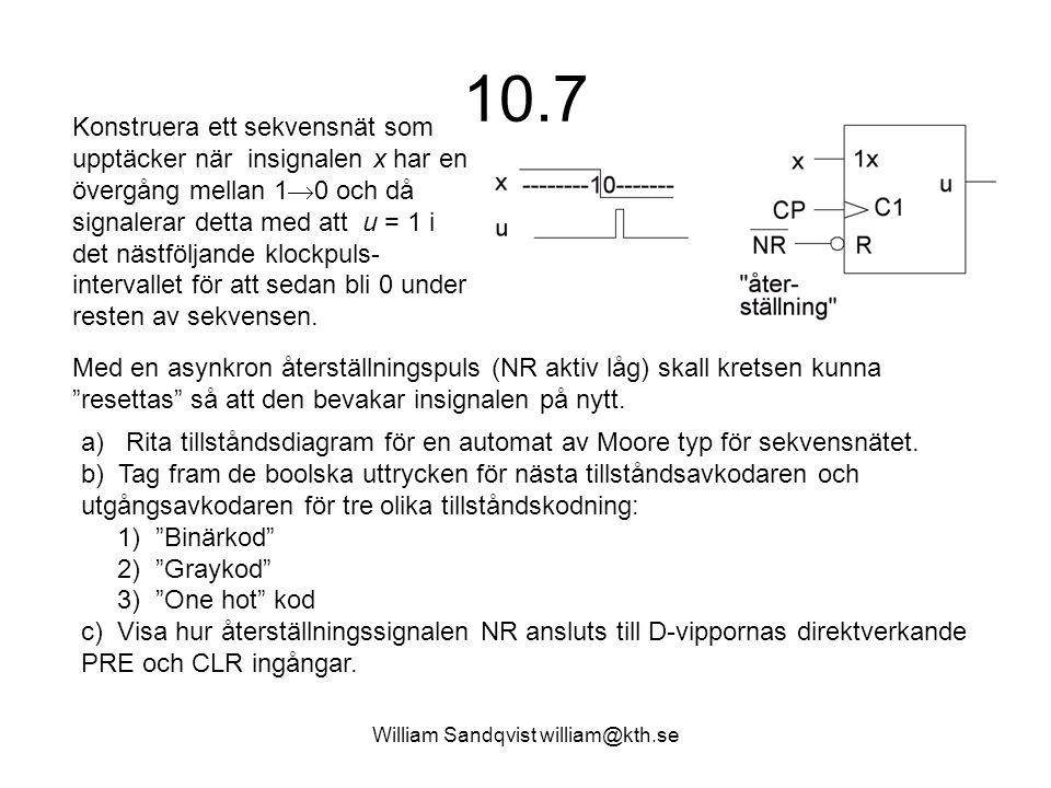 William Sandqvist william@kth.se 10.7 Konstruera ett sekvensnät som upptäcker när insignalen x har en övergång mellan 1  0 och då signalerar detta me