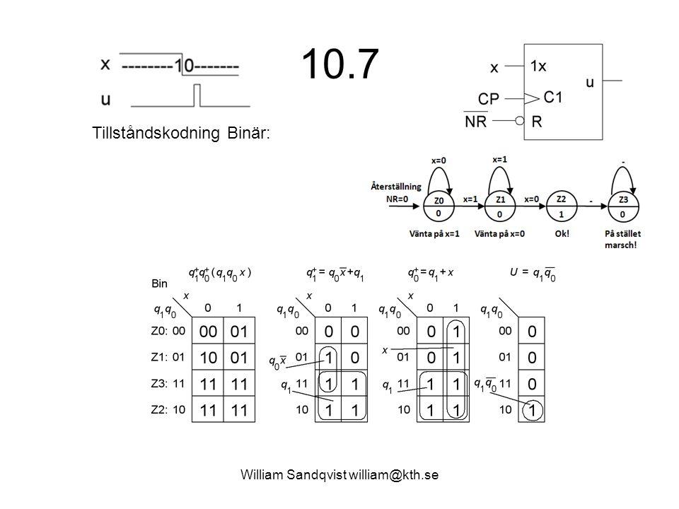 William Sandqvist william@kth.se 10.7 Tillståndskodning Binär: