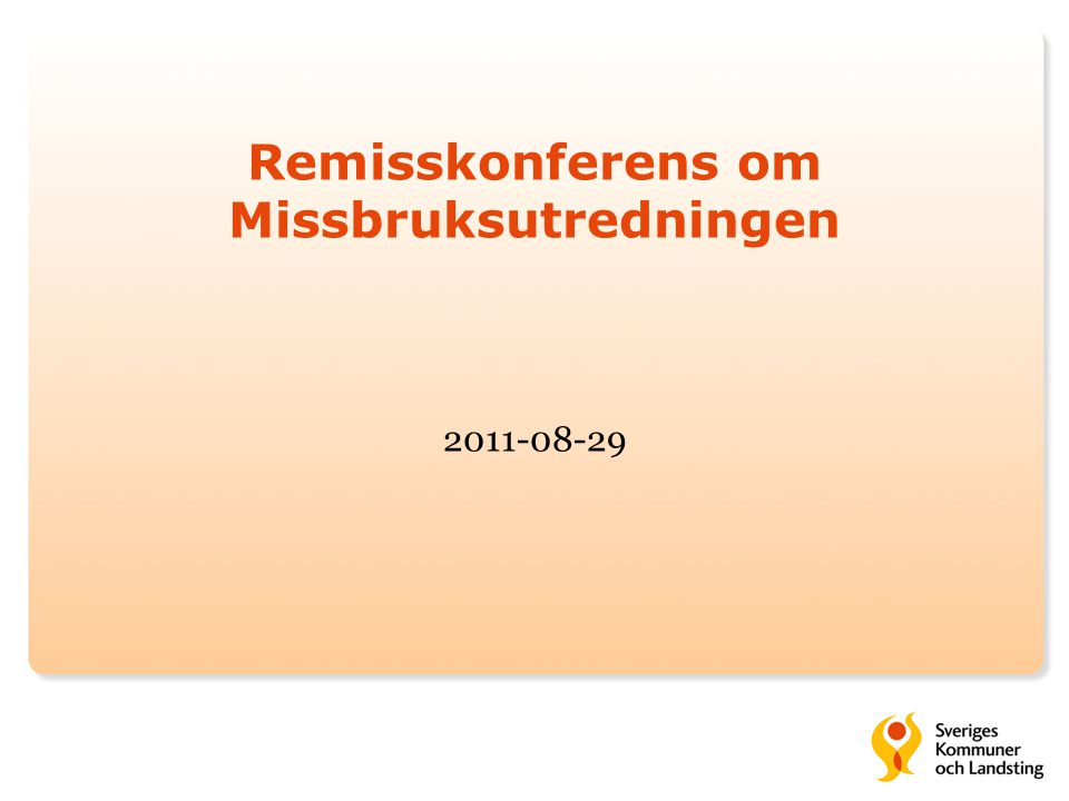 Remisskonferens om Missbruksutredningen 2011-08-29
