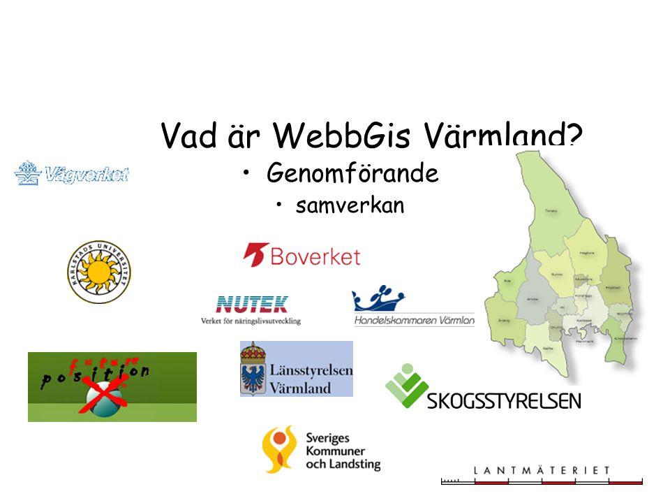 Vad är WebbGis Värmland? Genomförande samverkan