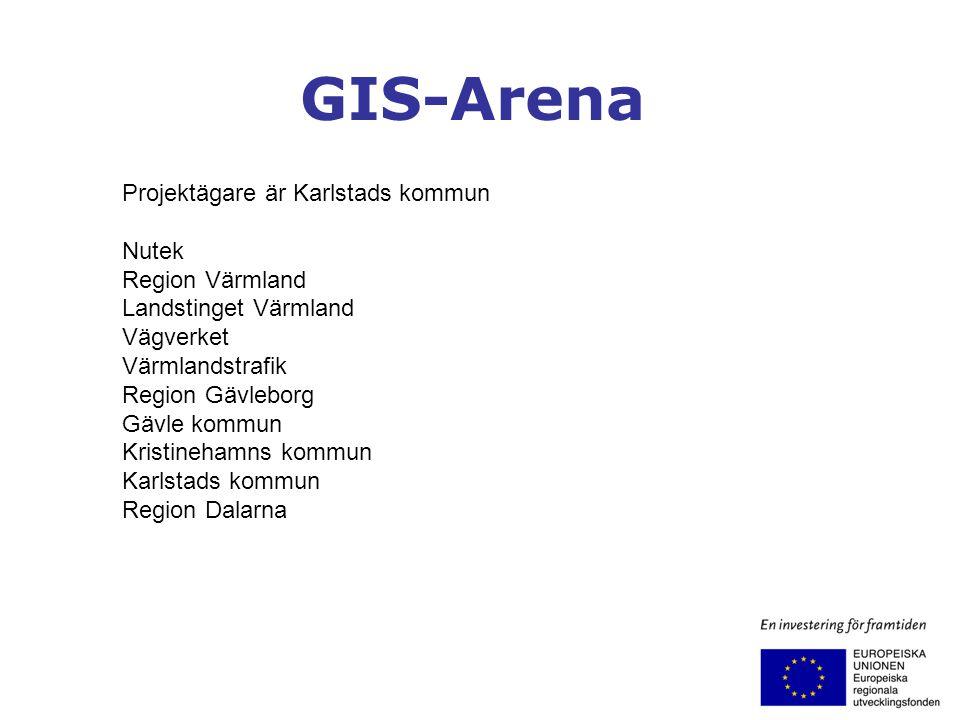 GIS-Arena Projektägare är Karlstads kommun Nutek Region Värmland Landstinget Värmland Vägverket Värmlandstrafik Region Gävleborg Gävle kommun Kristine