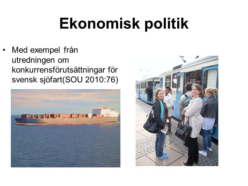 Ekonomisk politik Med exempel från utredningen om konkurrensförutsättningar för svensk sjöfart(SOU 2010:76)