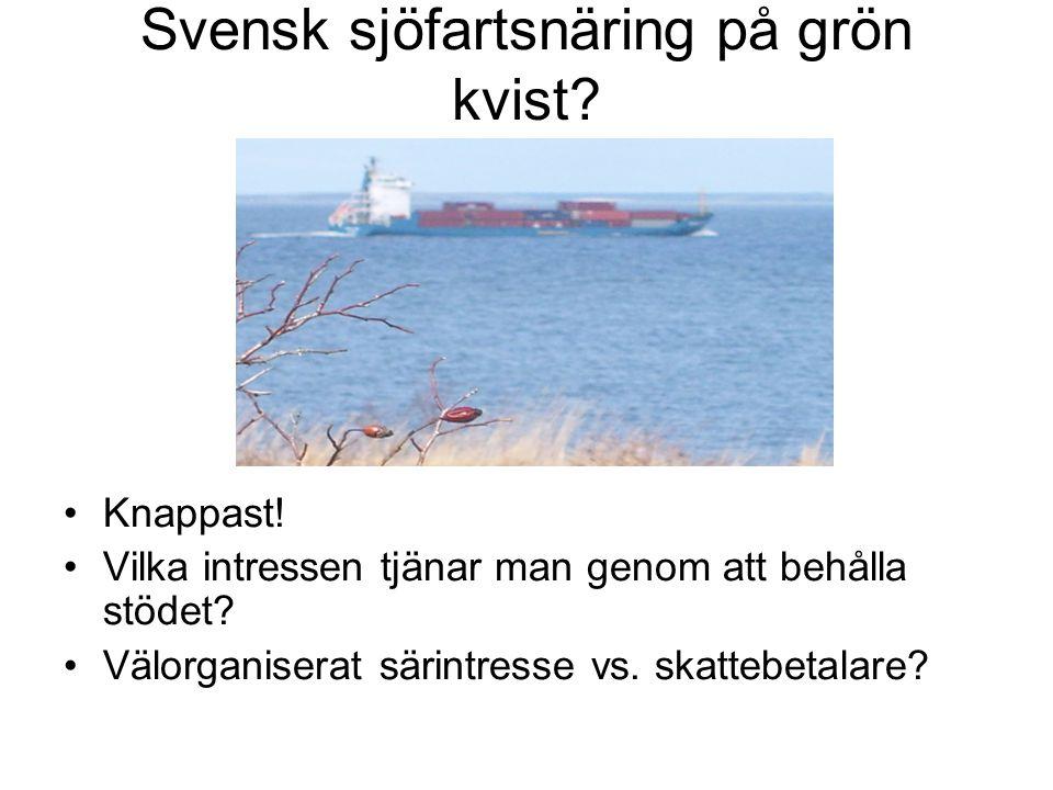 Svensk sjöfartsnäring på grön kvist. Knappast.