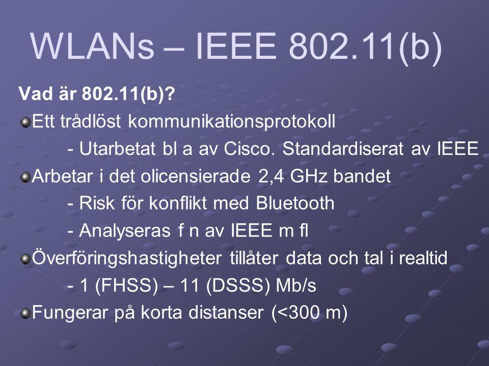 Vad är 802.11(b). Ett trådlöst kommunikationsprotokoll - Utarbetat bl a av Cisco.