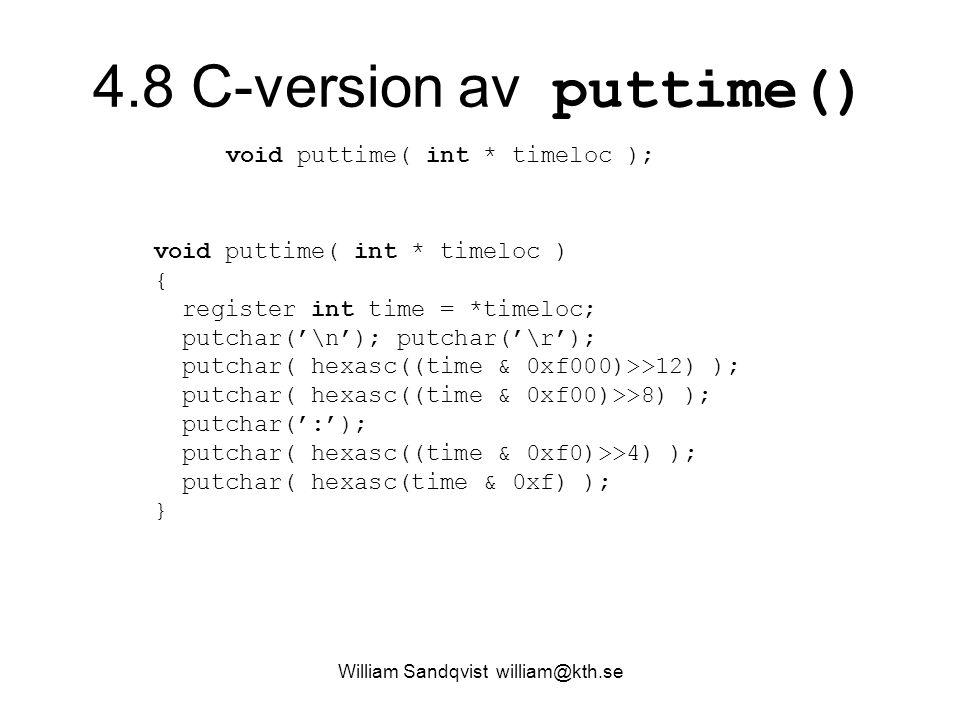 William Sandqvist william@kth.se 4.8 C-version av puttime() void puttime( int * timeloc ); void puttime( int * timeloc ) { register int time = *timelo