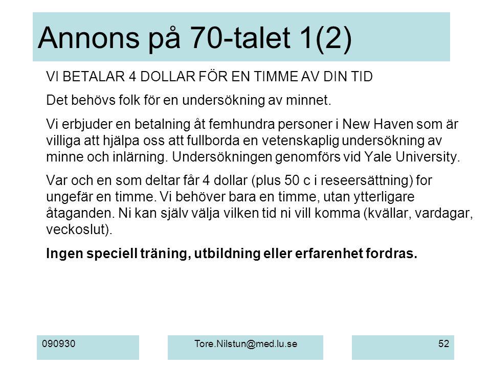 090930Tore.Nilstun@med.lu.se52 Annons på 70-talet 1(2) VI BETALAR 4 DOLLAR FÖR EN TIMME AV DIN TID Det behövs folk för en undersökning av minnet.