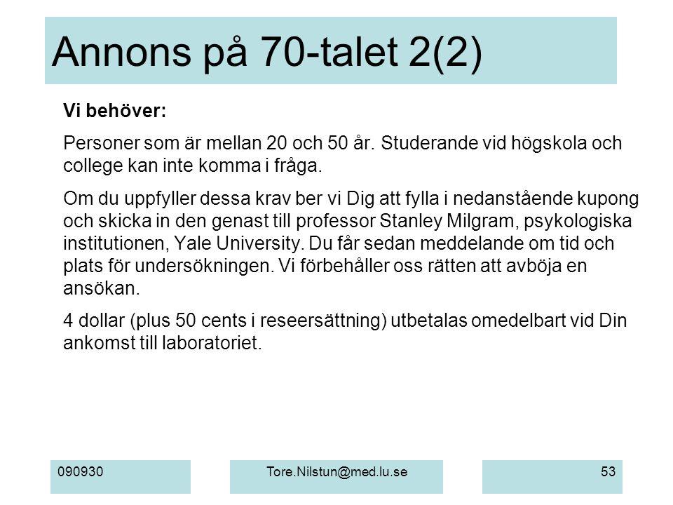 090930Tore.Nilstun@med.lu.se53 Annons på 70-talet 2(2) Vi behöver: Personer som är mellan 20 och 50 år.