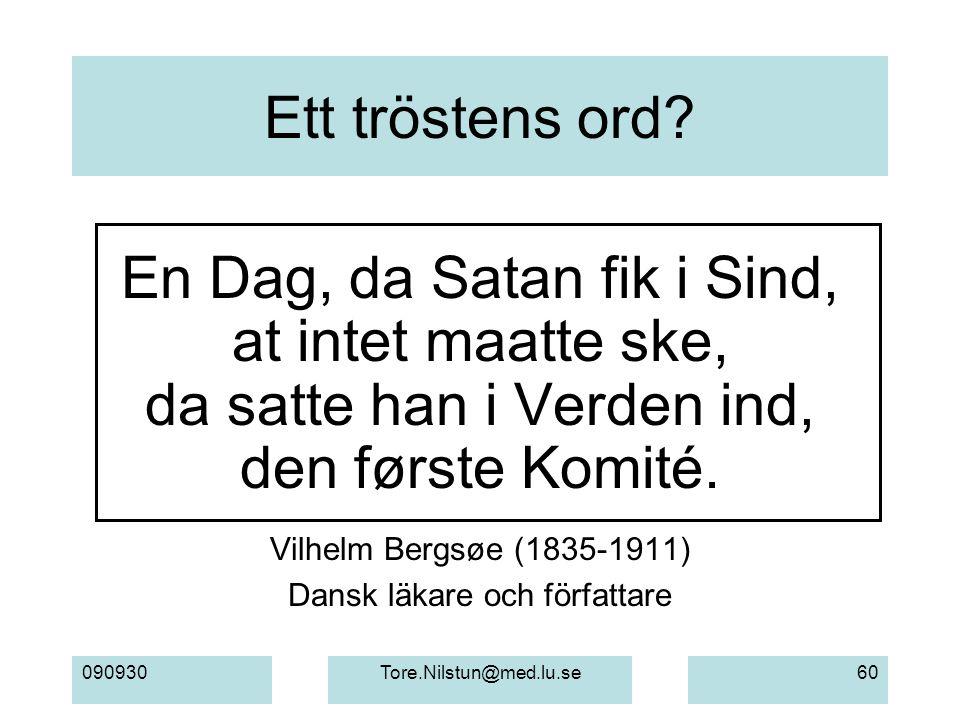 090930Tore.Nilstun@med.lu.se60 Ett tröstens ord.