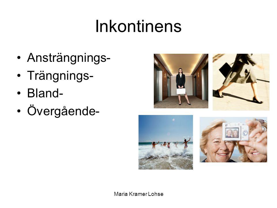 Maria Kramer Lohse Inkontinens Ansträngnings- Trängnings- Bland- Övergående-
